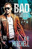 Bad Attitude (Bad in Baltimore Book 3)