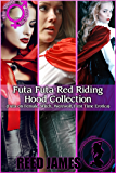 Futa Red Riding Hood Collection : (Futa-on-Female, Witch, Werewolf, First Time Erotica)
