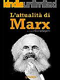 L'attualità di Marx (Sulle orme della Storia Vol. 9)