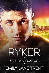 Ryker (Must Love Danger Book 2) Kindle Edition