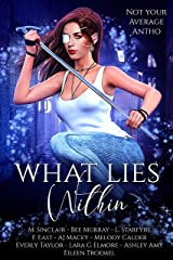 What Lies Within: Not Your Average Antho Kindle Edition