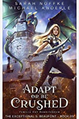 Adapt Or Be Crushed (The Exceptional S. Beaufont Book 9) Kindle Edition