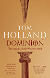 Dominion: The Making of the Western Mind (English Edition)