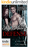 Sassy Ever After: In My Mate's Defense (Kindle Worlds Novella)