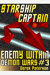 Starship Captain: Enemy Within (The Demon Wars Book 3) Kindle Edition