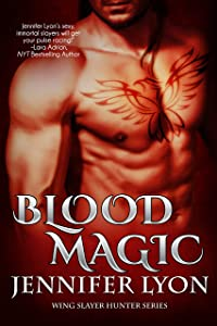 Blood Magic (Wing Slayer Hunter Book 1)
