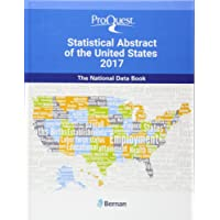 ProQuest Statistical Abstract of the United States 2017: The National Data Book