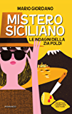 Mistero siciliano (Le indagini della zia Poldi Vol. 1)