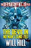 The Department 19 Files: The Devil in No Man's Land: 1917 (Department 19)