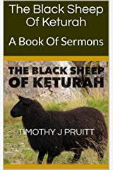 The Black Sheep Of Keturah: A Book Of Sermons Kindle Edition