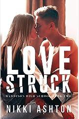 Love Struck: (Maddison High School Book 2 - Bully Romance) Kindle Edition