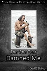 The One That Damned Me: After Dinner Conversation Short Story Series Kindle Edition