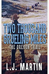 Two Thousand Grueling Miles Kindle Edition