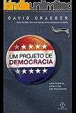 Um projeto de democracia: uma história, uma crise, um movimento
