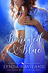 Borrowed & Blue: A Hidden Coast Romance Novella (Hidden Coast Romances) Kindle Edition