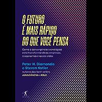 O futuro é mais rápido do que você pensa: Como a convergência tecnológica está transformando as empresas, a economia e…