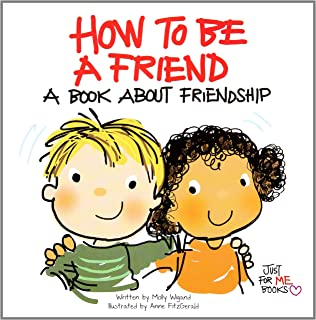 How to Be a Friend: A Guide to Making Friends and Keeping Them ...