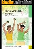 Trainingsbuch Brasil®: Kräftigung - Ausdauer - Entspannung