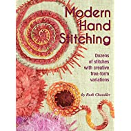 Modern Hand Stitching: Dozens of Stitches with Creative Free-Form Variations (Landauer) Step-by-Step Instructions and Full Color Illustrations for Both Beginners and Advanced Embroiderers