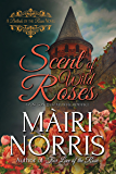 Scent of Wild Roses [12th Century 1102, High-Born/Low-Born Romance, Forbidden Love, Heroine Rescues Hero, Strong Female Lead, Lost Heiress, Norman Warrior/Saxon Healer]: Book 4 – Ballads of the Roses