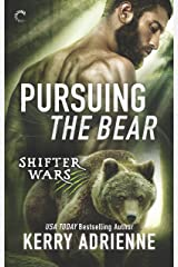 Pursuing the Bear: A Sexy Shifter Paranormal Romance (Shifter Wars Book 2) Kindle Edition