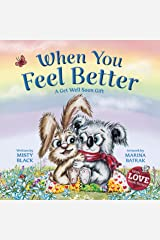 When You Feel Better: A Get Well Soon Gift (With Love Collection Book 1) Kindle Edition