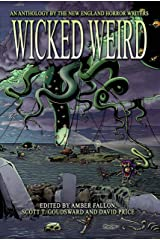 Wicked Weird: An Anthology of the New England Horror Writers Kindle Edition