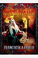Alice's Ivyland: Origin Story for the light (IvyWood Book 1) Kindle Edition