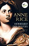 Hohelied des Blutes: Ein Roman aus der Chronik der Vampire