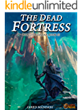The Dead Fortress: A LitRPG Epic (World of Samar Book 3)