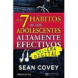 Los 7 hábitos de los adolescentes altamente efectivos: La mejor guía práctica para que los jóvenes alcancen el éxito / The 7