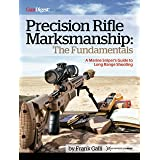 Precision Rifle Marksmanship: The Fundamentals - A Marine Sniper's Guide to Long Range Shooting: A Marine Sniper's Guide to L