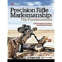 Precision Rifle Marksmanship: The Fundamentals: A Marine Sniper's Guide to Long Range Shooting