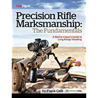 Precision Rifle Marksmanship: The Fundamentals - A Marine Sniper's Guide to Long Range Shooting