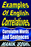 Examples of English Correlatives: Correlative Words and Sentences (English Daily Use Book 11)