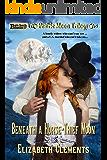 Beneath a Horse-Thief Moon (Prairie Moon Trilogy Book 1)