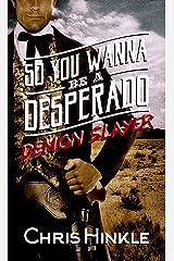 So You Wanna Be a Desperado Demon Slayer Kindle Edition
