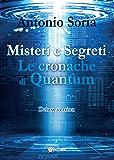 Misteri e Segreti. Le cronache di Quantum (Deluxe version)