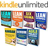 LEAN: THE BIBLE: 7 Manuscripts - Lean Startup, Lean Six Sigma, Lean Analytics, Lean Enterprise, Kanban, Scrum, Agile…
