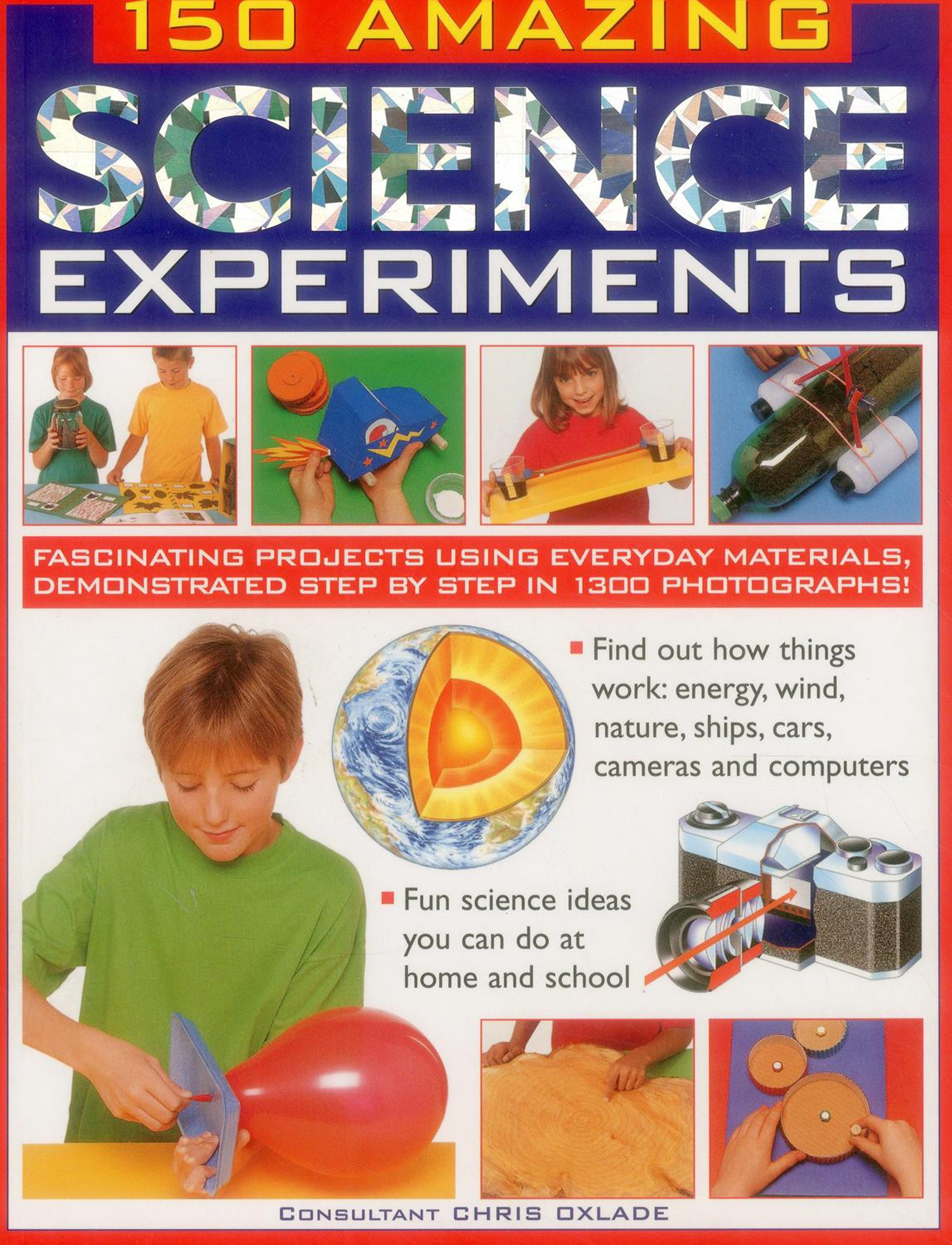 150 Amazing Science Experiments: Fascinating Projects Using Everyday Materials, Demonstrated Step By Step In 1300 Photographs pdf epub