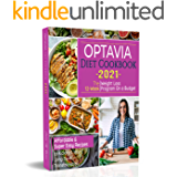Optavia Diet Cookbook 2021: The 12-Week Weight Loss Program on a Budget | Affordable & Super Easy Recipes to Kickstart…