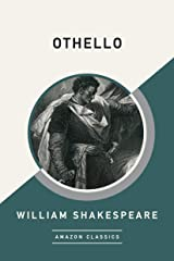 Othello (AmazonClassics Edition) Kindle Edition