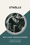 Othello (AmazonClassics Edition)