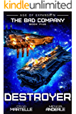Destroyer: A Military Space Opera (The Bad Company Book 5)