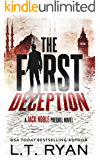 The First Deception (Jack Noble Prequel 1) (The Jack Noble Prequel Series) (English Edition)