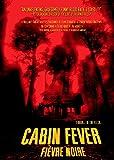 Cabin Fever / Fièvre Noire (Bilingual) (Version française)