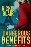 Dangerous Benefits (The Ruby Danger Series Book 2)