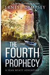 The Fourth Prophecy: A Sean Wyatt Archaeological Thriller (Sean Wyatt Adventure Book 14) Kindle Edition