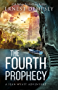 The Fourth Prophecy: A Sean Wyatt Archaeological Thriller (Sean Wyatt Adventure Book 14)