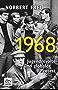 1968: Jugendrevolte und globaler Protest